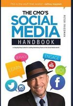 The Cmo's Social Media Handbook : A Step-By-Step Guide for Leading Marketing Teams in the Social Media World - Peter Friedman