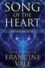 Song of the Heart : Walking the Path of Light - Francine Vale