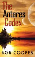 The Antares Codex - Bob Cooper