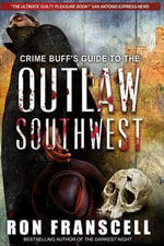Crime Buff's Guide to the Outlaw Southwest - Ron Franscell