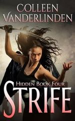 Strife : Hidden Book Four - Colleen Vanderlinden