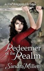Redeemer of the Realm : Book Two in the Ravanmark Saga - Sandra Miller