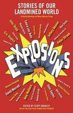 Explosions : Stories of Our Landmined World - Scott Bradley