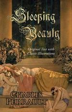Sleeping Beauty (Original Text with Classic Illustrations) - Charles Perrault