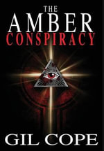 The Amber Conspiracy - Gil Cope