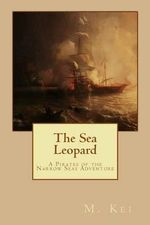 The Sea Leopard : A Pirates of the Narrow Seas Adventure - M Kei