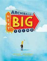 Archibald's Next Big Thing - Tony Hale