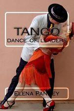 Tango. : Dance of Leaders - Elena Pankey