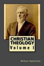 Christian Theology - Milton Valentine