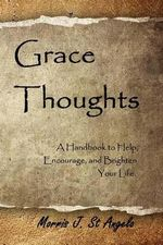 Grace Thoughts - Morris J St Angelo