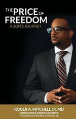 The Price of Freedom : A Son's Journey - Roger a Mitchell
