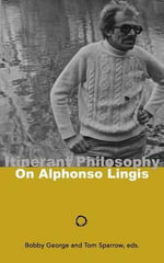 Itinerant Philosophy : On Alphonso Lingis - Bobby George, Jr.