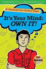 It's Your Mind : Own It! - Nicole Jon Sievers