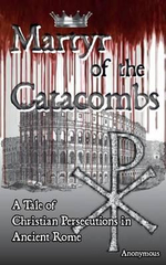 Martyr of the Catacombs - Anonymous