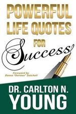 Powerful Life Quotes for Success - Dr Carlton N Young