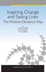 Inspiring Change and Saving Lives : The Positive Deviance Way - Dr Arvind Singhal
