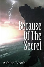Because of the Secret - Ashlee North