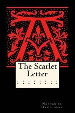 The Scarlet Letter (Annotated) - Nathaniel Hawthorne