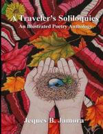 A Traveler's Soliloquies - Jeques B Jamora
