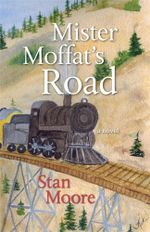 Mister Moffat's Road - Stan Moore