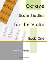 Octave Scale Studies for the Violin, Book One - Cassia Harvey