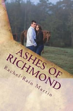 Ashes of Richmond - Rachel Rain Martin