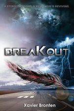 Breakout : A Storm Is Coming. a Rebellion Is Reviving. - Xavier Bronten