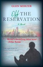 Off the Reservation - Glen Merzer