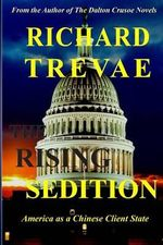 The Rising Sedition : America as a Chinese Client State - MR Richard Trevae