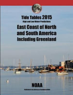 Tide Tables 2015 East Coast of North and South America, Including Greenland - Noaa
