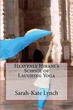 Heavenly Hirani's School of Laughing Yoga - Sarah-Kate Lynch