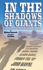 In the Shadows of Giants : True Stories from the Son of a Hollywood Stuntman - Michael Bayouth