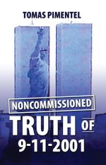 Noncommissioned Truth of 9-11-2001 - Tomas Pimentel