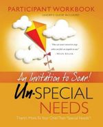 Un-Special Needs Participant Workbook : An Invitation to Soar - Jim Leonard, Jr