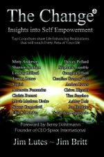 The Change 2 : Insights into Self-empowerment - Jim Britt