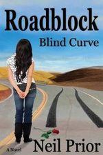 Roadblock : Blind Curve - Neil Prior