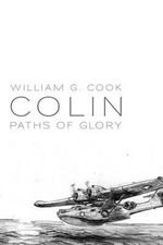 Colin : Paths of Glory - William G Cook