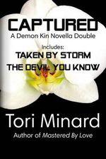 Captured : A Demon Kin Novella Double - Tori Minard