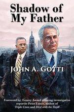 Shadow of My Father - John A Gotti