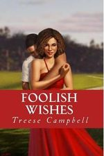 Foolish Wishes - Treese Campbell