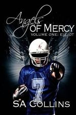 Angels of Mercy - Volume One : Elliot: His Summer of Love - S a Collins
