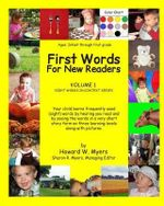 First Words for New Readers : Learning Sight Words of Different Levels in Context with Color Photographs - Howard W Myers