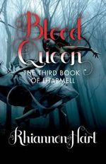 Blood Queen : The Third Book of Lharmell - Rhiannon Hart