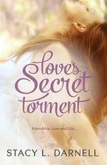 Love's Secret Torment - Stacy L Darnell