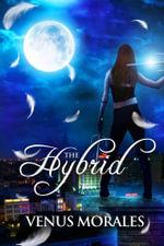 The Hybrid - Venus Morales