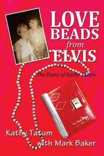 Love Beads from Elvis - Kathy Tatum