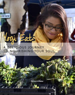 Yogi Eats : A Delicious Journey to Nourishing Your Soul - Guramrit K Khalsa