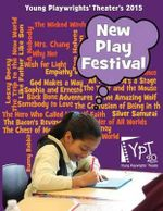2015 New Play Festival - Young Playwrights' Theater