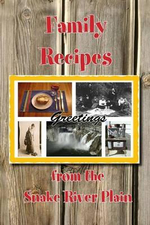 Family Recipes from the Snake River Plain - Various Authors