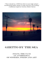Ghetto By The Sea : The Second Annual P.O.P.S. (Pain of the Prison System) Anthology
